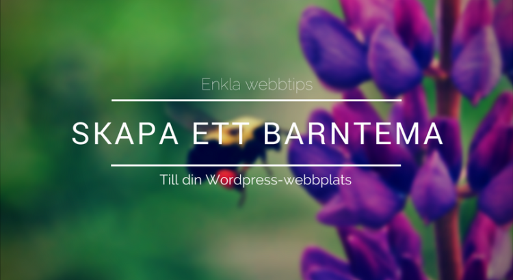 Skapa barntema (child theme) för wordpress